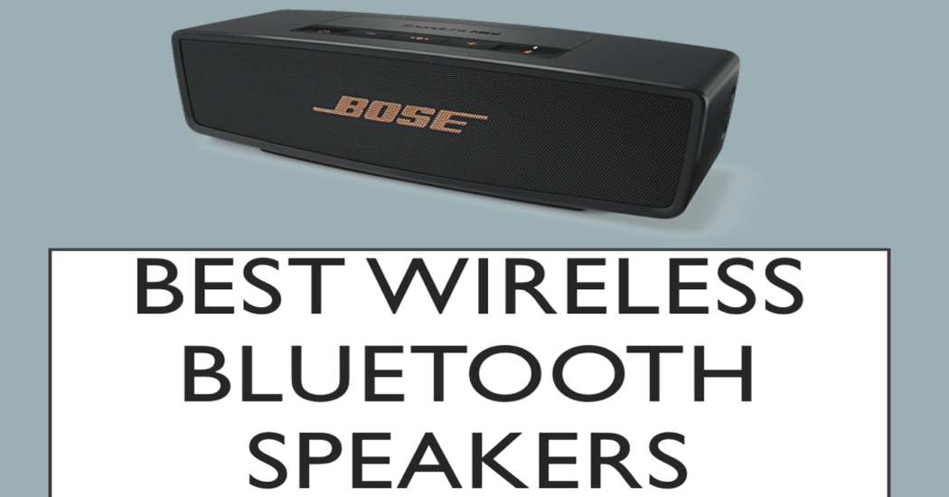 Best Bluetooth Speakers of 2017- Buyer's guide