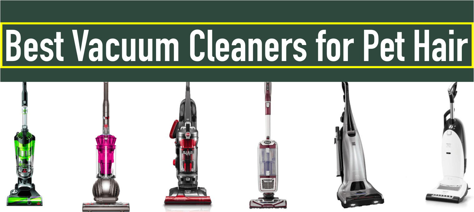 Best Vacuum Cleaners For Pet Hair To Buy In 2018 Buyers Guide